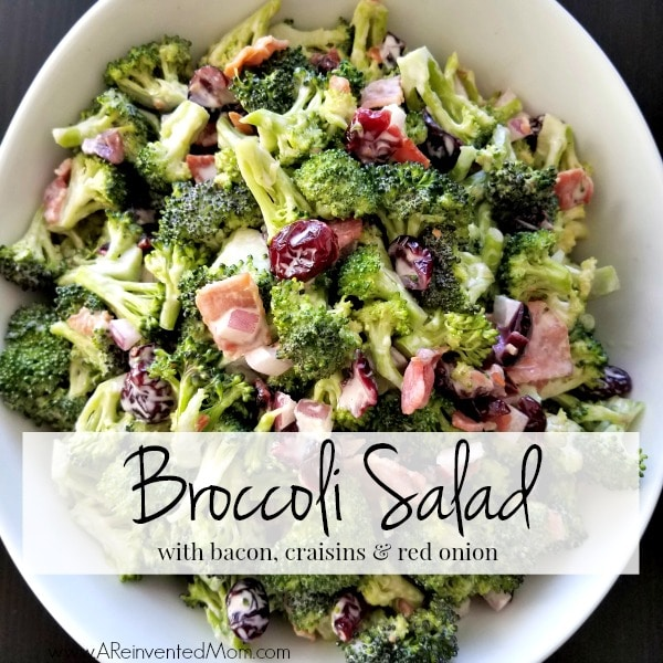 Broccoli Salad with Bacon, Craisins & Red Onion | A Reinvented Mom