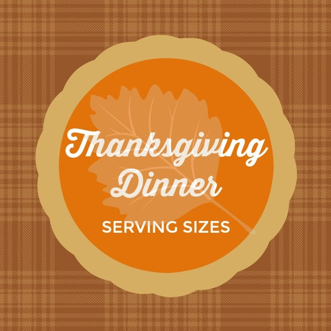Use my helpful Thanksgiving Dinner Serving Sizes guide to successfully plan your holiday feast. Thanksgiving Dinner Serving Sizes - A Reinvented Mom